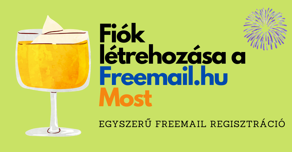 Freemail Regisztráció | Fiók létrehozása a Freemail.hu