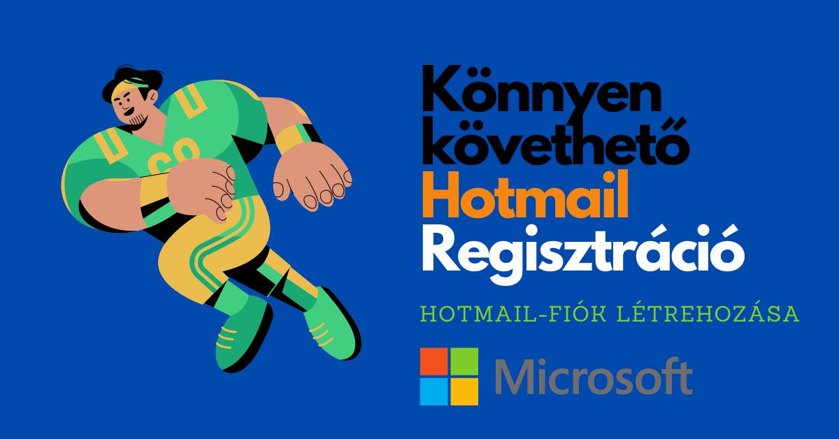 Hotmail Regisztráció – Hogyan hozzunk létre egy új Microsoft-fiókot