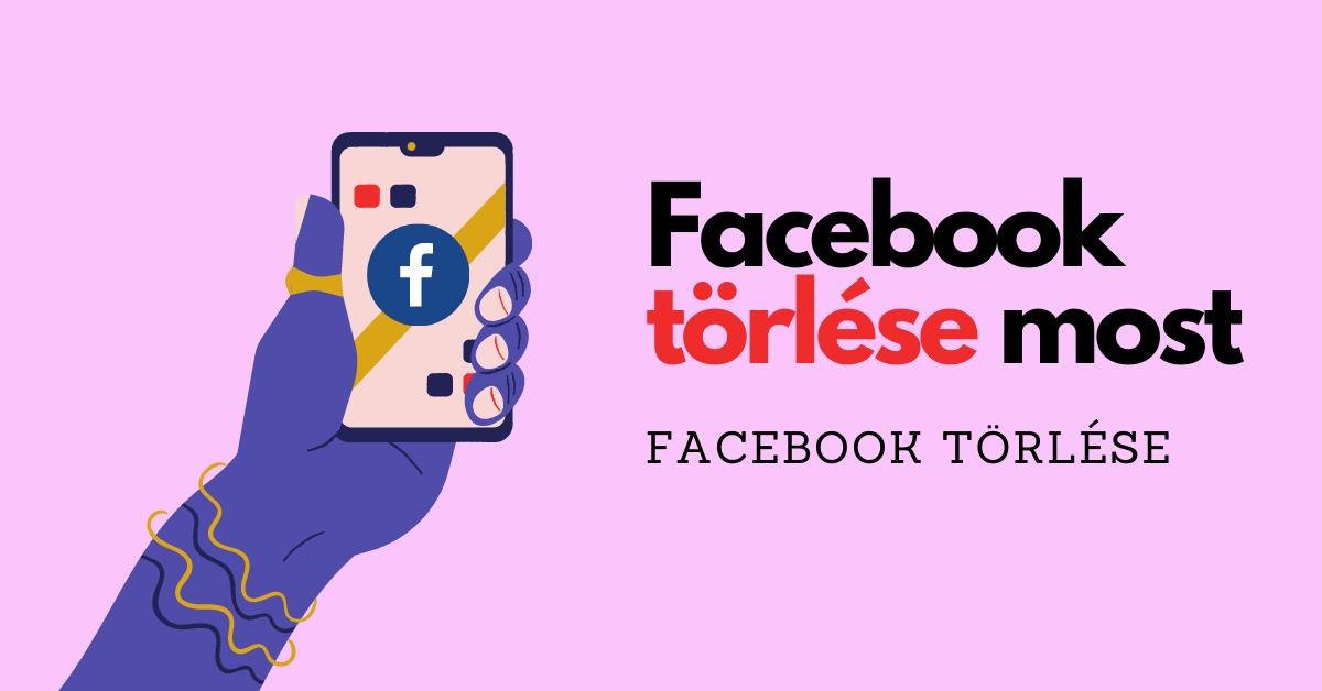 Facebook Törlése | Hivatalos Facbook Törlés / Deaktiválási útmutató